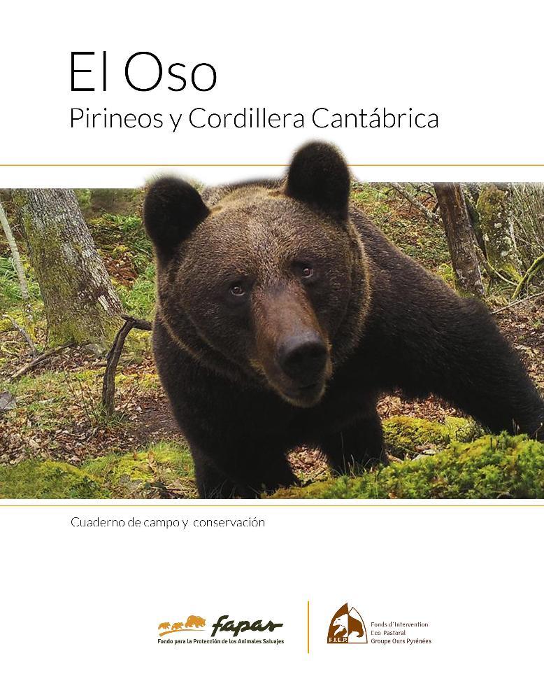 Fapas El oso. Pirineos y Cordillera Cantábrica. Cuaderno de Campo y Conservación.