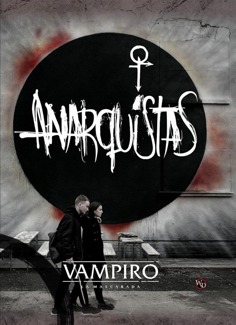 Anarquistas Vampiro La Mascarada V5