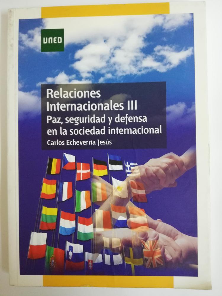UNED RELACIONES INTERNACIONALES III. PAZ, SEGURIDAD Y DEFENSA EN LA SOCIEDAD INTERNACIONAL