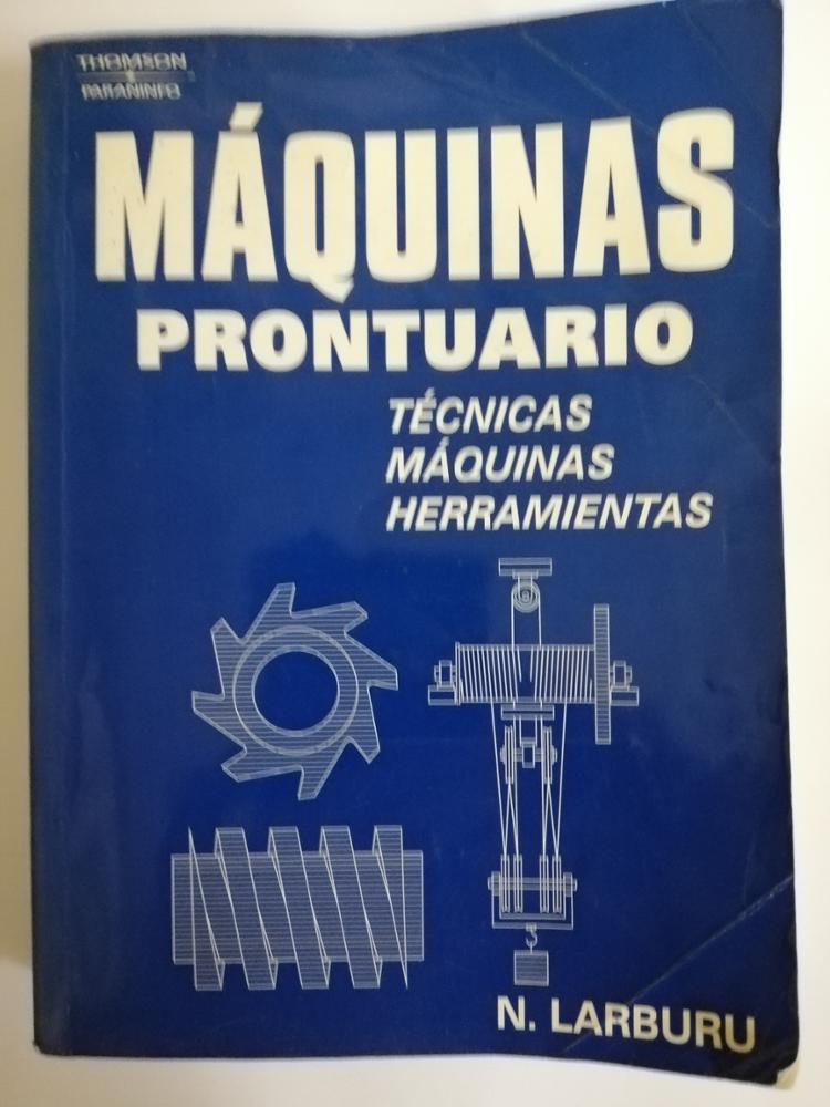 PARANINFO MÁQUINAS. PRONTUARIO. TÉCNICA, MÁQUINAS Y HERRAMIENTAS