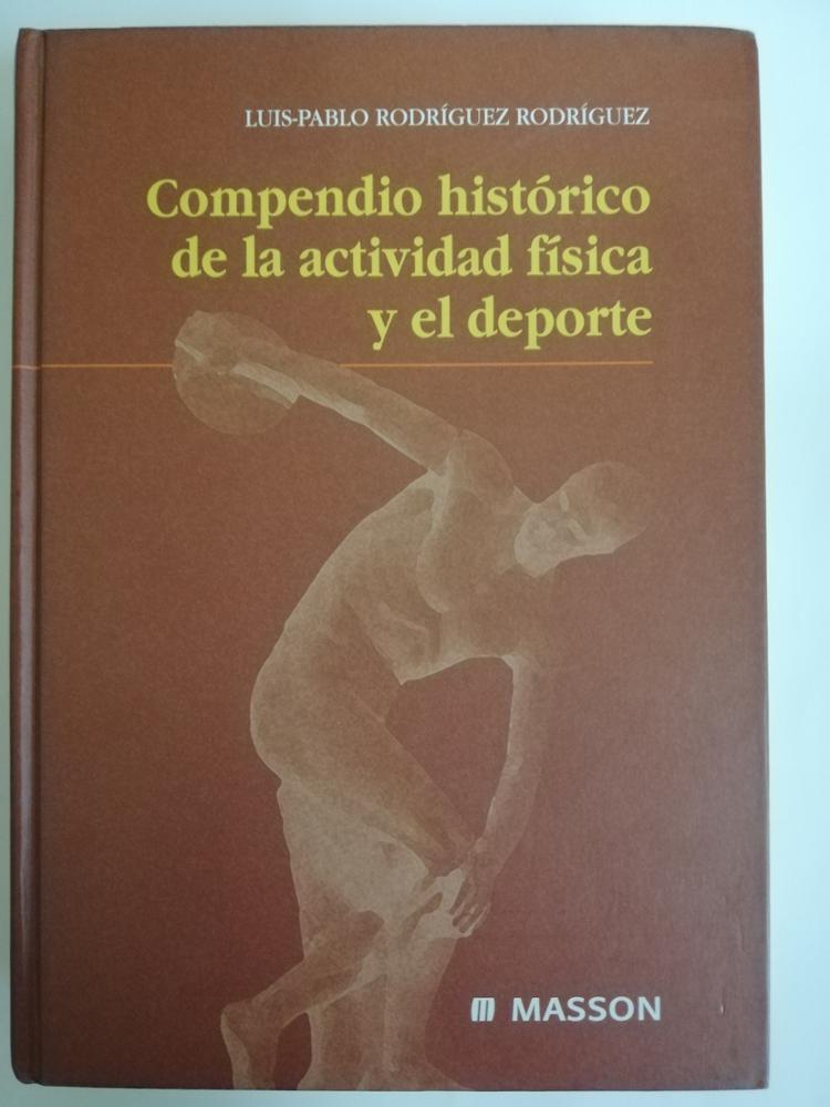 MASSON COMPENDIO HISTÓRICO DE LA ACTIVIDAD FÍSICA Y EL DEOPRTE