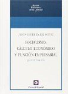 UNIÓN EDITORIAL SOCIALISMO, CÁLCULO ECONÓMICO Y FUNCIÓN EMPRESARIAL