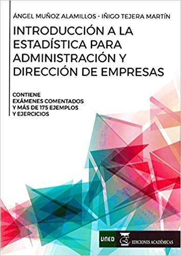 EDICIONES ACADÉMICAS INTRODUCCIÓN A LA ESTADÍSTICA PARA ADMINISTRACIÓN Y DIRECCIÓN DE EMPRESAS