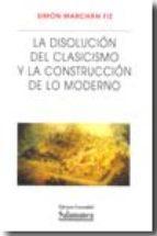 EDICIONES UNIVERSIDAD DE SALAMANCA LA DISOLUCIÓN DEL CLASICISMO Y LA CONSTRUCCIÓN DE LO MODERNO