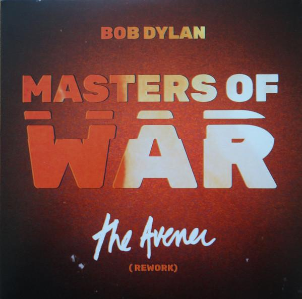 "Sony Music SINGLE BOB DYLAN ""MASTERS OF WAR (THE AVENER REWORK)"""