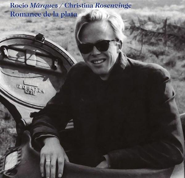 "SINGLE 7'' CHRISTINA ROSENVINGE + ROCÍO MÁRQUEZ ""ROMANCE DE LA PLATA"""