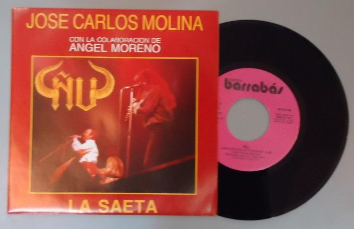 "SINGLE 7'' JOSE CARLOS MOLINA ÑU ""LA SAETA"""