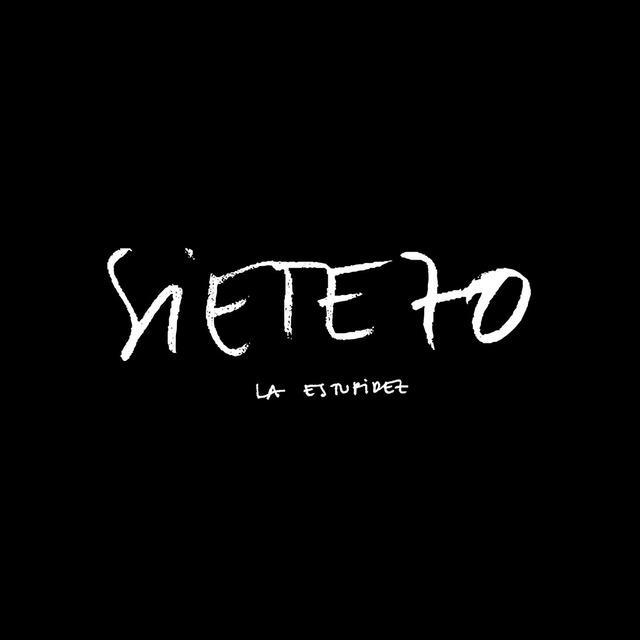 LP SIETE 70 - LA ESTUPIDEZ