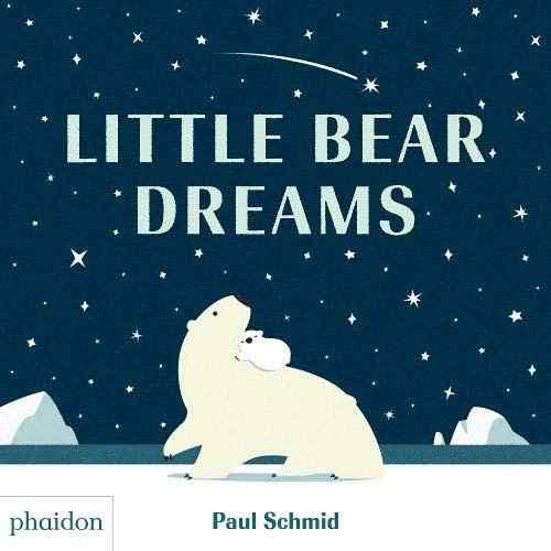 Editorial Phaidon Little Bear Dreams