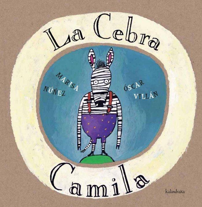 Editorial Kalandraka La Cebra Camila